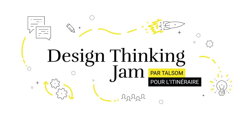 Design Thinking Jam 2018 pour L'ITINÉRAIRE par TAlsom