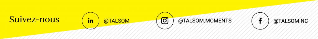 Suivez-nous sur LinkedIn, Instagram et Facebook - Talsom