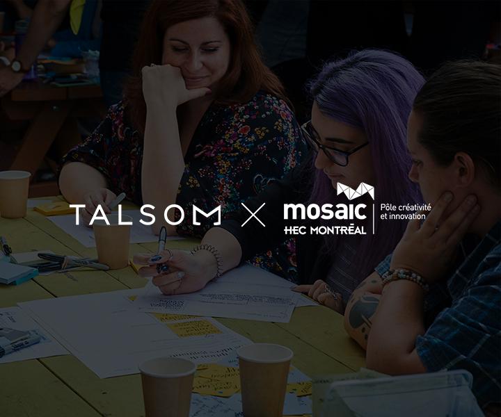 Talsom s'associe avec Mosaic, pôle créativité et innovation de HEC Montréal