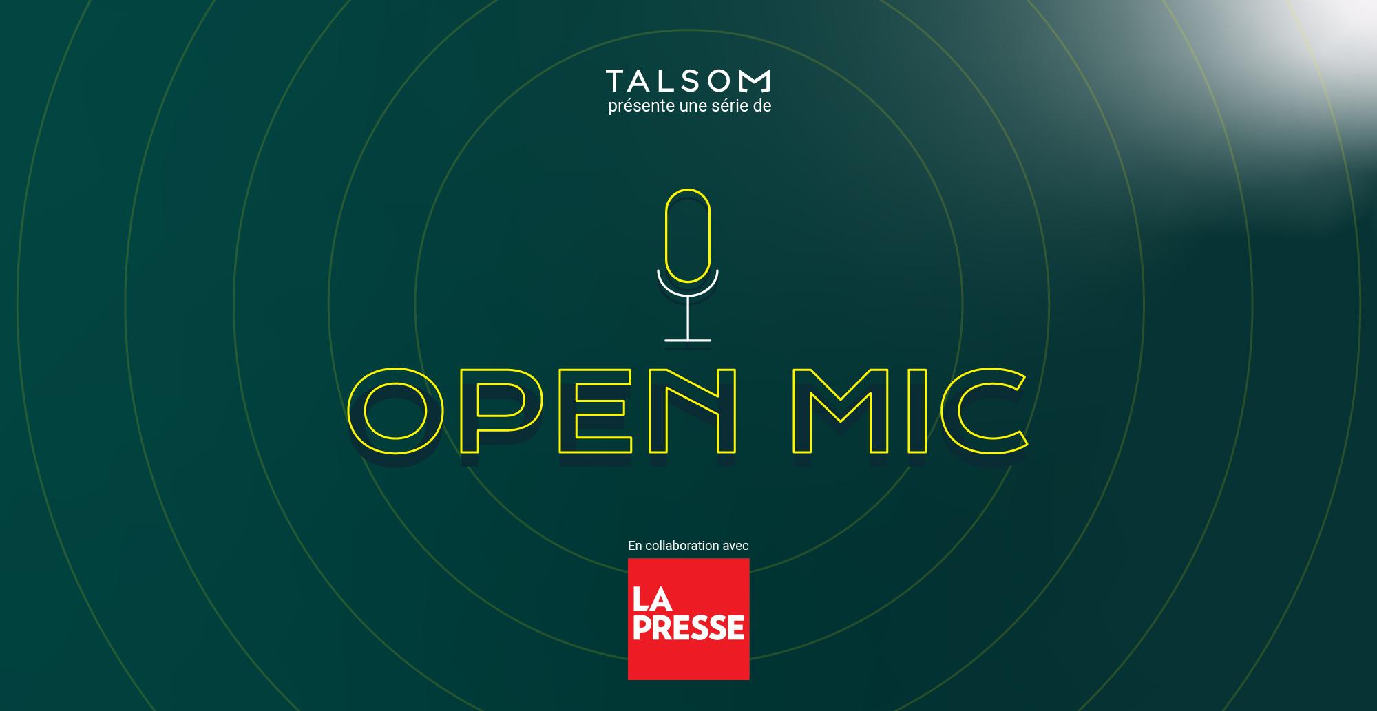 Notre série de 3 «OpenMic», en collaboration avec LaPresse